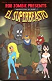 Rob Zombie Presents: The Haunted World Of El Superbeasto by Rob Zombie (May 29 2007)