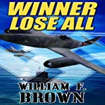Winner Lose All: A Spy vs Spy Thriller | William F. Brown
