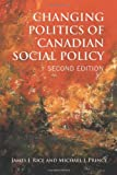 Changing Politics of Cdn Social Policy, Rice, James J. and Prince, Michael J., 1442612177