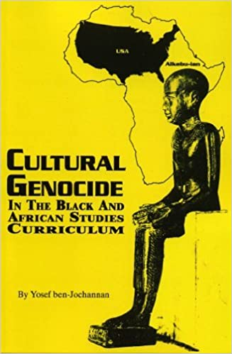 Cultural Genocide in the Black and African Studies Curriculum by Yosef A.A. ben-jochannan (2004-01-01)