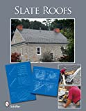 Historic Slate Roofs: With How-to Info and Specifications