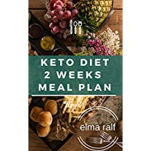 ketogenic diet 2 weeks meal plan : the complet ketogenic diet for beginners (Delicious and healthy Book 1)