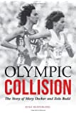 Olympic Collision: The Story of Mary Decker and Zola Budd