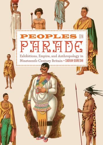 Peoples on Parade: Exhibitions, Empire, and Anthropology in Nineteenth-Century Britain