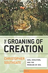 Groaning of Creation: God, Evolution, and the Problem of Evil