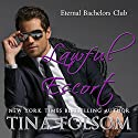 Lawful Escort: Eternal Bachelors Club, Book 1 Audiobook by Tina Folsom Narrated by Kevin Foley