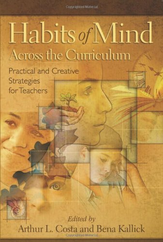 By Arthur L. Costa - Habits of Mind Across the Curriculum: Practical and Creative Strategies for Teachers