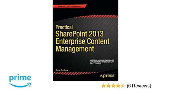 Practical sharepoint 2013 enterprise content management steve practical sharepoint 2013 enterprise content management steve goodyear 9781430261698 amazon books fandeluxe Image collections
