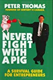 Never Fight With a Pig