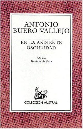 Book En la Ardiente Oscuridad (Nueva Austral Series: No 124) (Spanish Edition) by Antonio Buero Vallejo (1993)