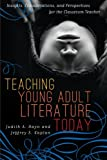 Teaching Young Adult Literature Today: Insights, Considerations, and Perspectives for the Classroom Teacher