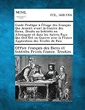 Guide Pratique À l'Usage des Français Qui Avaient Avant la Guerre des Biens, Droits Ou Intérêts en Allemagne et Dans les Autres Pays Qui Ont Été en Gu, , 1287350046