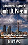 conservatism in canada - An Unauthorized Biography of Jordan B. Peterson: How Toronto Psychology Professor Jordan Peterson Established Himself as an Opponent of Political Correctness