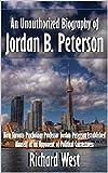 #7: An Unauthorized Biography of Jordan B. Peterson: How Toronto Psychology Professor Jordan Peterson Established Himself as an Opponent of Political Correctness