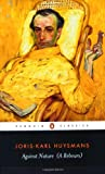 Against Nature (A Rebours) (Penguin Classics), Joris-Karl Huysmans, 0140447636