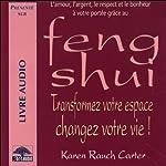 Feng Shui - Transformez votre espace, changez votre vie ! | Karen Rauch Carter