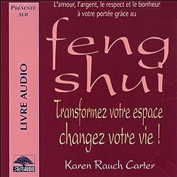 Feng Shui - Transformez votre espace, changez votre vie !