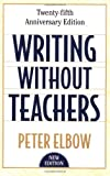 Writing Without Teachers, Peter Elbow, 0195120167