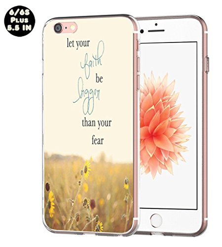 Case for Iphone 6S Plus Bible Verse - [Exact Compatible Slim Fit Clear With Design] Replacement Bumper For 6/6S Plus [Christian Quotes Let Your Faith Be Bigger Than Your Fear Inspirationing]