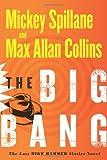 The Big Bang, Mickey Spillane and Max Allan Collins, 0151014485