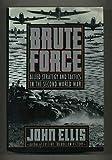 Brute Force, John A. Ellis, 0670807737