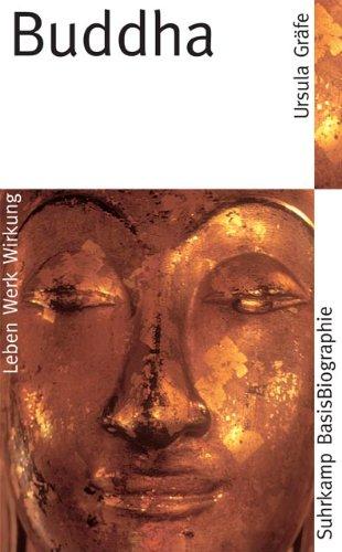 Buddha (Suhrkamp BasisBiographien) Taschenbuch – 27. März 2005 Ursula Gräfe Suhrkamp Verlag 3518182056 Nichtchristliche Religionen