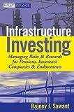 Infrastructure Investing, Rajeev J. Sawant, 0470537310
