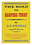 Front cover for the book The Road to Harpers Ferry by J. C. Furnas