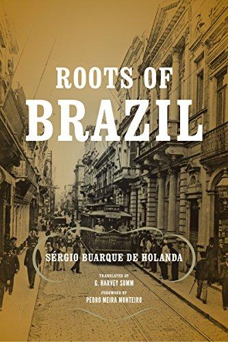 Roots of Brazil (ND Kellogg Inst Int'l Studies)