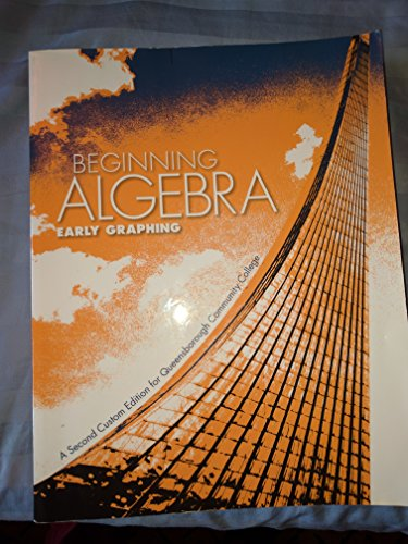 Beginning Algebra Early Graphing: A Second Custom Edition for Queensborough Community College (A Second Custom Edition f