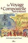 Le Voyage à Compostelle dans la littérature : Sur les traces d'Aymeri Picaud par Badiola