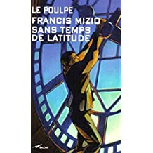 Sans temps de latitude (Le Poulpe t. 253) (French Edition)