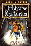 img - for Lost in the Tunnel of Time (Clubhouse Mysteries) book / textbook / text book