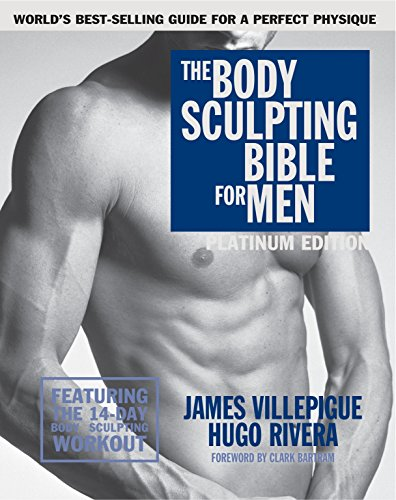 The Body Sculpting Bible for Men, Fourth Edition: The Ultimate Men's Body Sculpting and Bodybuilding Guide Featuring the Best Weight Training Workouts ... Plans Guaranteed to Gain Muscle & Burn Fat (Best Weight Gain Workout Plan)