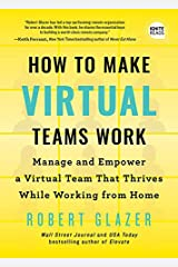 How to Make Virtual Teams Work: Manage and Empower a Virtual Team That Thrives While Working from Home (Ignite Reads) Kindle Edition