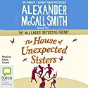 The House of Unexpected Sisters: No. 1 Ladies' Detective Agency, Book 18 Audiobook by Alexander McCall Smith Narrated by Adjoa Andoh