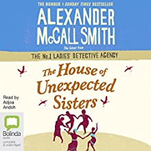The House of Unexpected Sisters: No. 1 Ladies' Detective Agency, Book 18 | Livre audio Auteur(s) : Alexander McCall Smith Narrateur(s) : Adjoa Andoh
