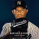 El Cerrador: Mi vida | Mariano Rivera,Wayne Coffey