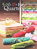 img - for 5-10-15+ Fat Quarters book / textbook / text book