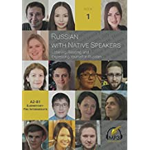 Russian with Native Speakers: Listening, Reading, and Expressing Yourself in Russian