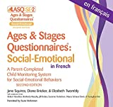 Ages & Stages Questionnaires®: Social-Emotional in French (ASQ®:SE-2 French): A Parent-Completed Child Monitoring System for Social-Emotional Behaviors (French Edition)