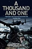 A Thousand and One: A Flight Engineer Leader's War from the Thousand Bomber Raids to the Battle of Berlin