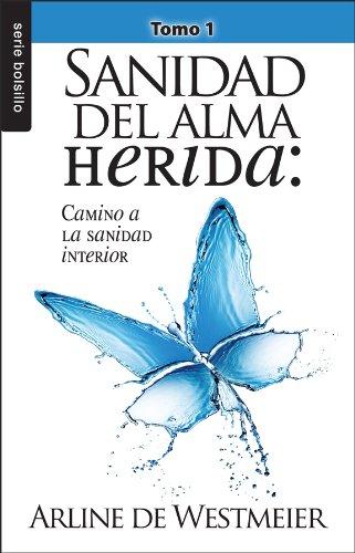 Sanidad del alma herida, Tomo 1 / Healing the Wounded Soul, Vol. 1 (Serie Bolsillo)  [Westmeier;Arline] (De Bolsillo)