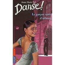 Danse ! tome 5: Le garçon venu d'ailleurs