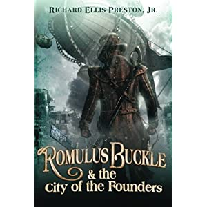 Romulus Buckle & the City of the Founders (The Chronicles of the Pneumatic Zeppelin)
