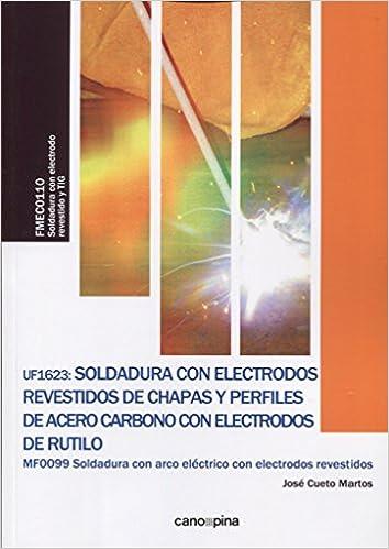 SOLDADURA CON ELECTRODOS REVESTIDOS DE CHAPAS Y PERFILES DE ACERO (Spanish) Paperback – 2017