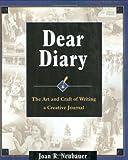 Dear Diary, Joan R. Neubauer, 0916489612