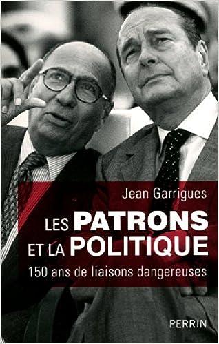 Jean Garrigues - Les patrons et la politique