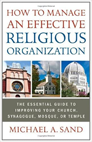 How to Manage an Effective Religious Organization: The