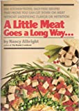 img - for A little meat goes a long way--: 200 kitchen-tested, salt-free recipes that prove you can cut down on meat without sacrificing flavor or nutrition book / textbook / text book